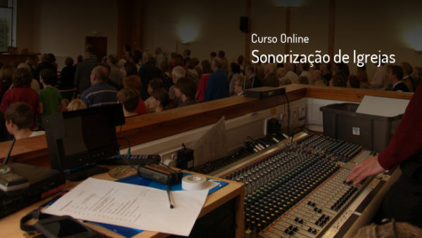 Curso Online de Sonorização de Igrejas